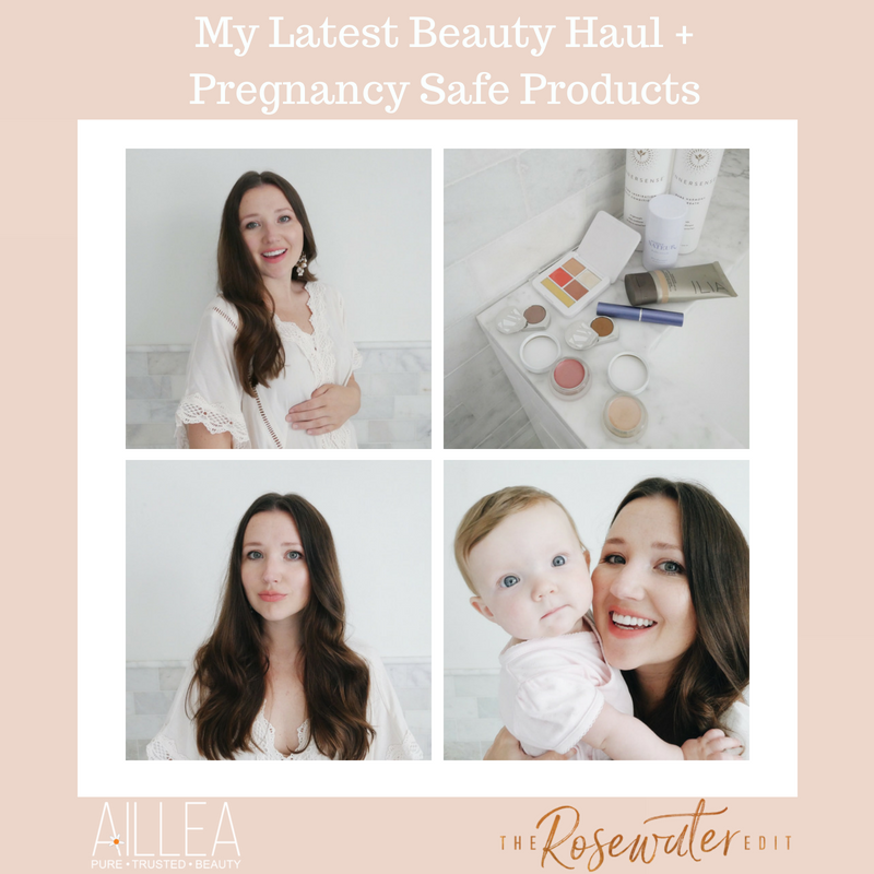 my latest beauty haul and pregnancy safe products. article by the rosewater edit