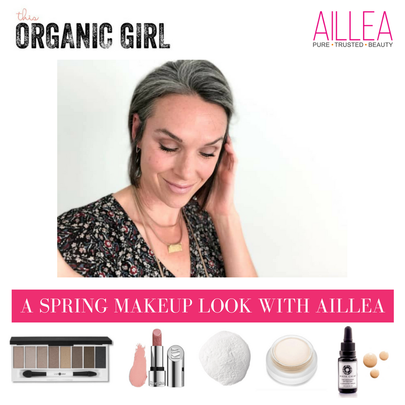 a spring makeup look with aillea. article by this organic girl