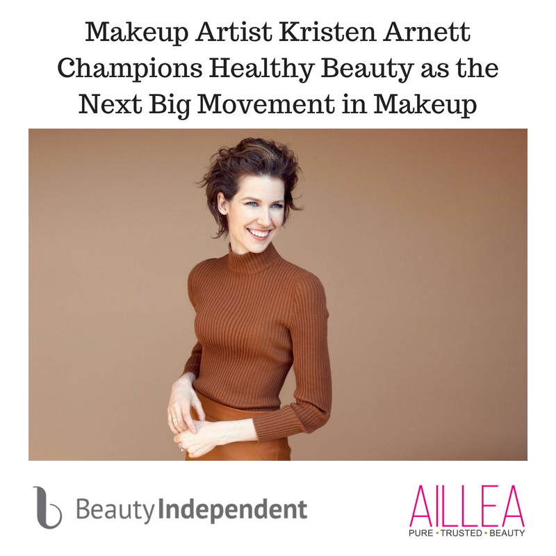makeup artist kristen arnett champions champions healthy beauty as the next big movement in makeup. article from beauty independent