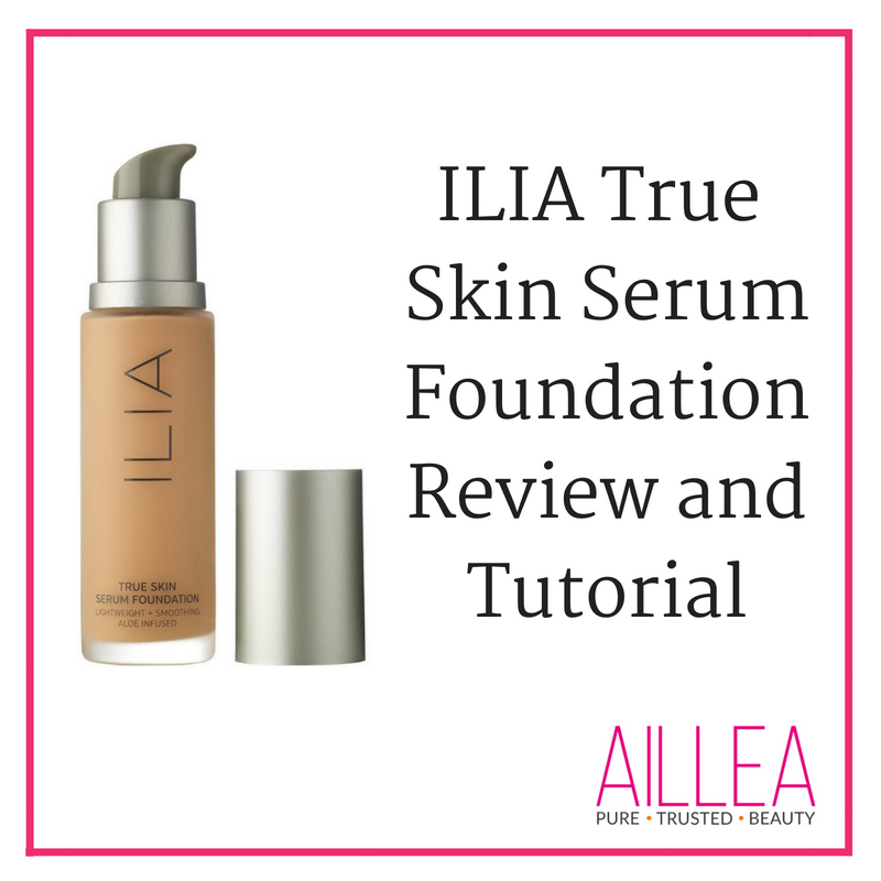 ilia true skin serum foundation review and tutorial