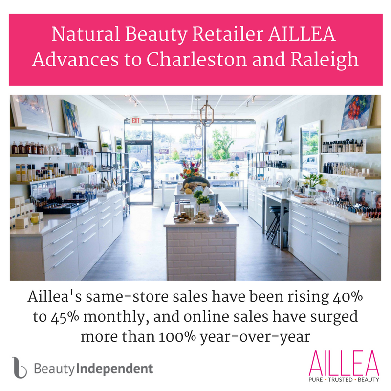 natural beauty retailer aillea advances to charleston and raleigh. article by beauty independent. aillea's same store sales have been rising 40% to 45% monthly, and online sales have surged more than 100% year over year.