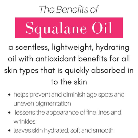 the benefits of squalane oil. a scentless, lightweight, hydrating oil with antioxidant benefits for all skin types that is quickly absorbed into the skin. squalane oil helps prevent and diminish age spots and uneven pigmentation, lessens the appearance of fine lines and wrinkles, and leaves skin hydrated, soft, and smooth.