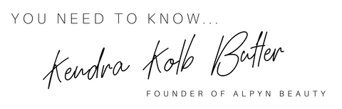 You NEED to know...Kendra Kolb Butler