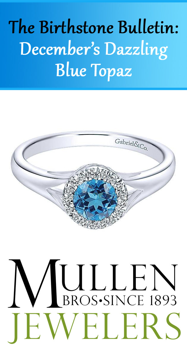 The Birthstone Bulletin December's Dazzling Blue Topaz