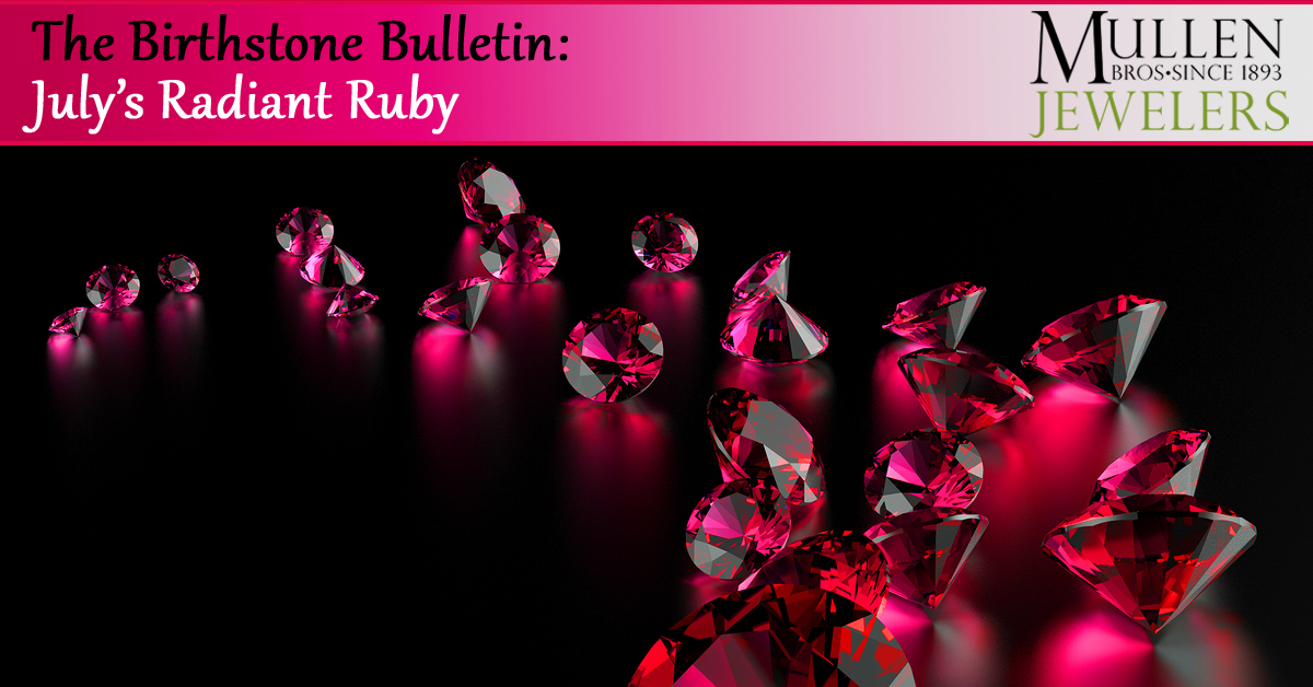 The Birthstone Bulletin: July's Radiant Ruby
