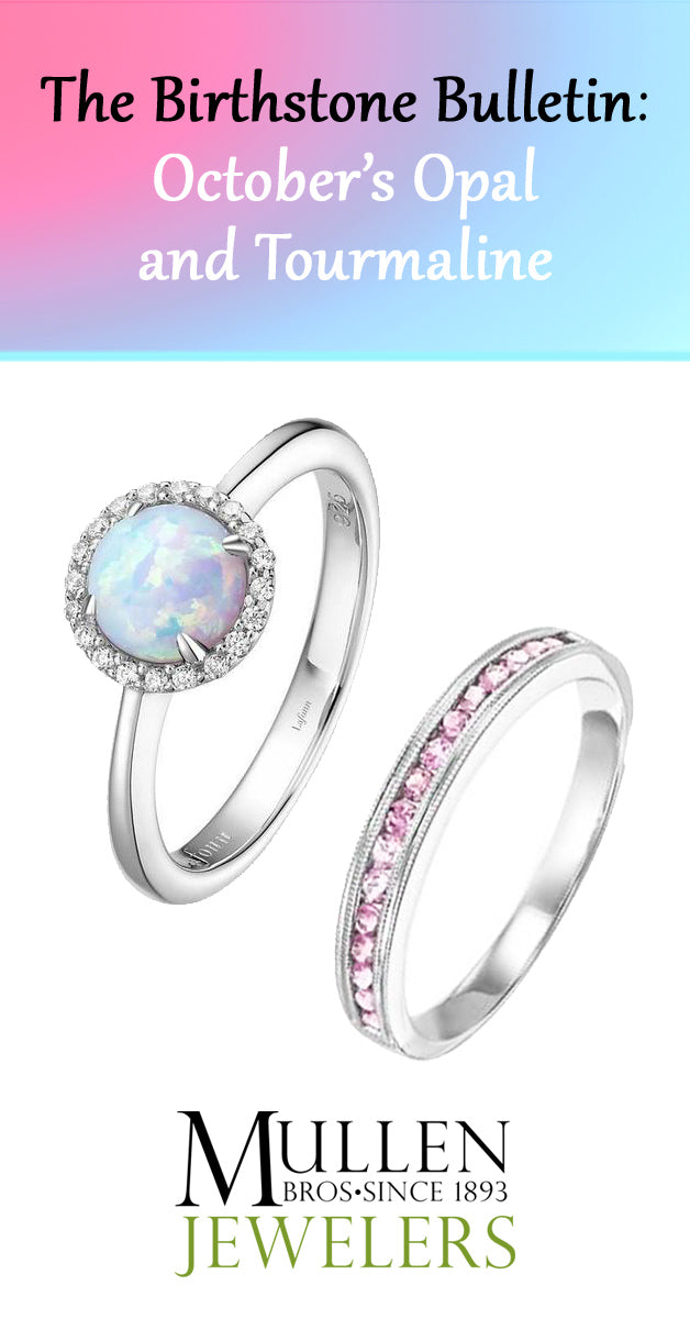 The Birthstone Bulletin October's Opal and Tourmaline