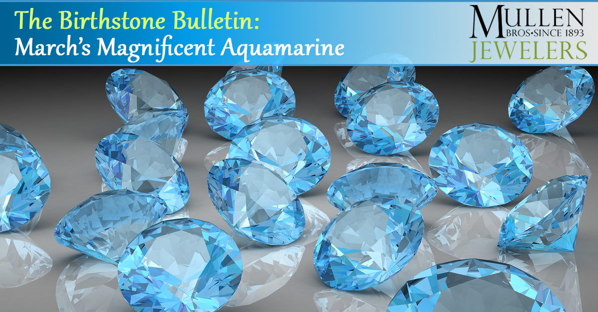 The Birthstone Bulletin: March's Magnificent Aquamarine