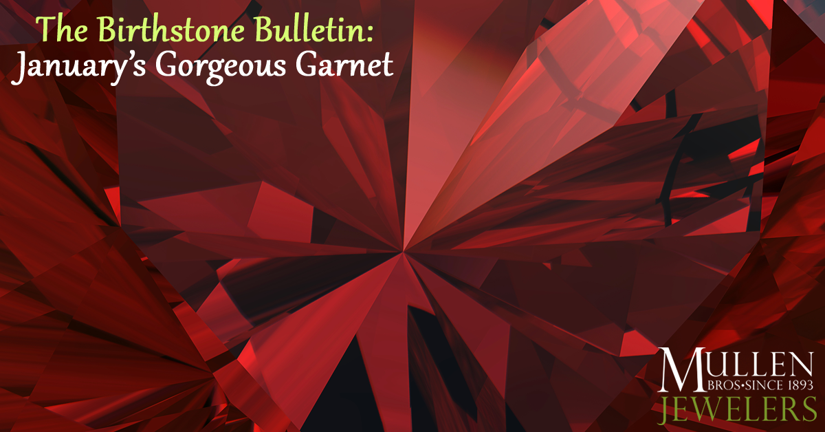 The Birthstone Bulletin: January's Gorgeous Garnet