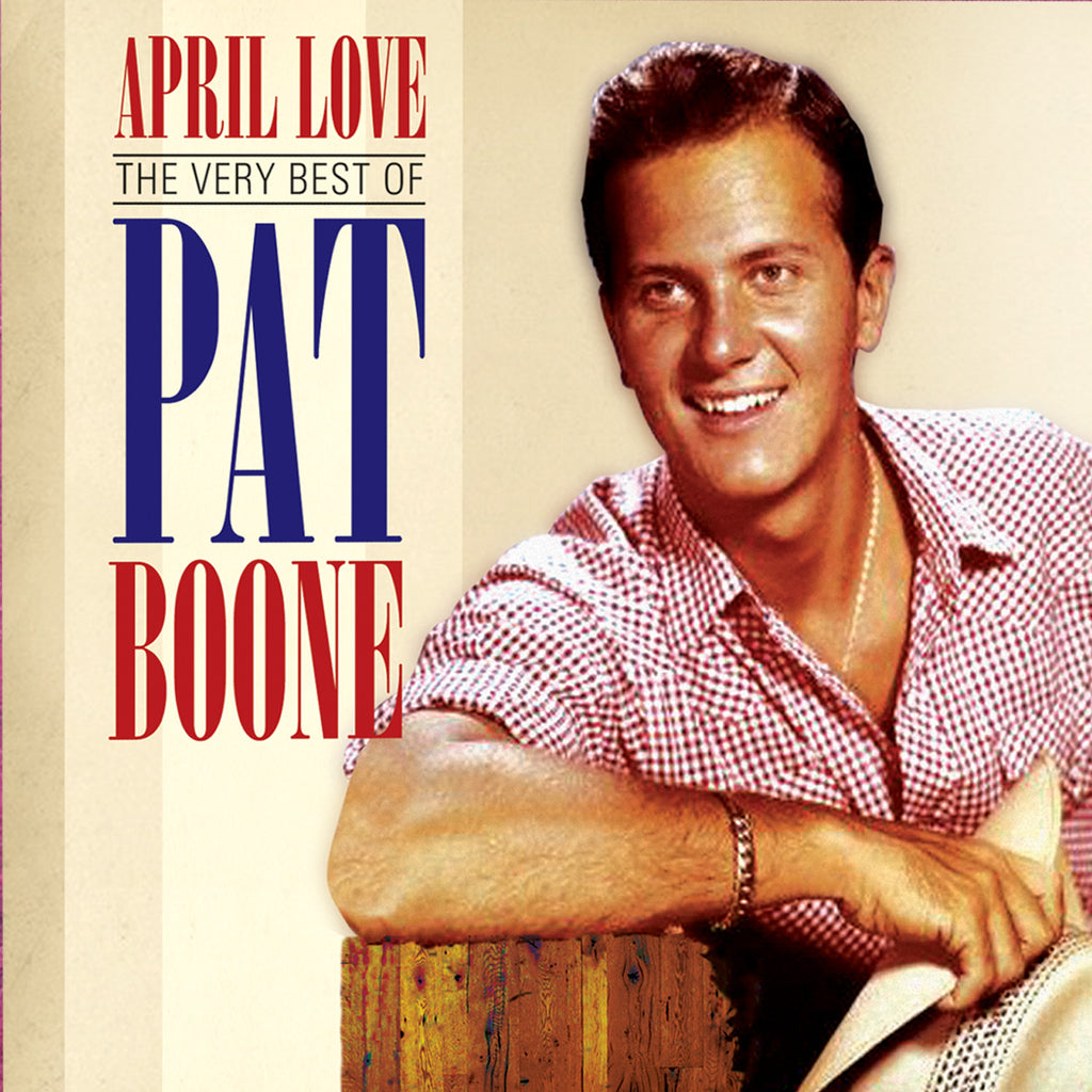 April Love - The Very Best of Pat Boone