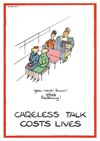"POSTER: Careless Talk Costs Lives - ""You Never Know Who's Listening!"""