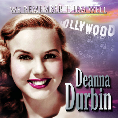 We Remember Them Well: Deanna Durbin