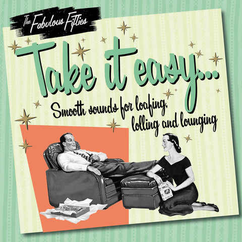 The Fabulous Fifties: Take It Easy