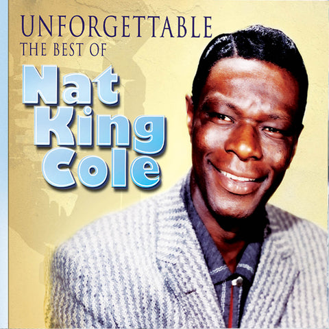 Unforgettable - The Very Best Of Nat King Cole