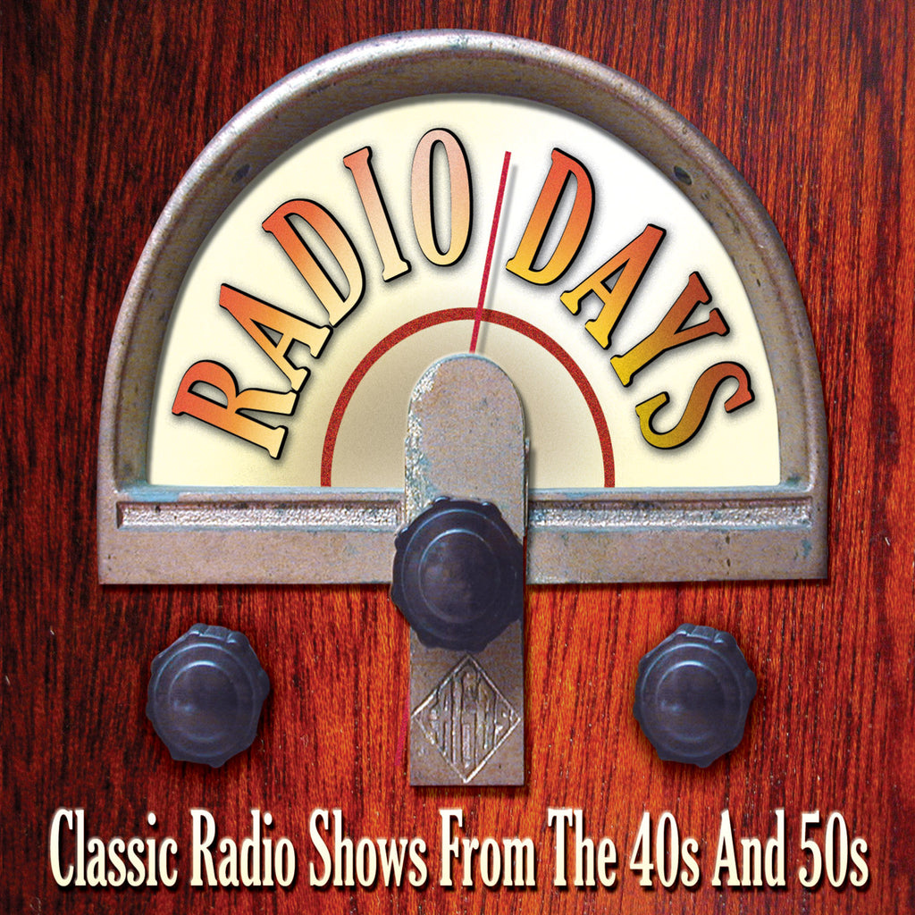 Radio Days - Classic Radio Shows From The 40s & 50s