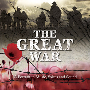 CD: The Great War - A Portrait in Music, Voices and Sound.