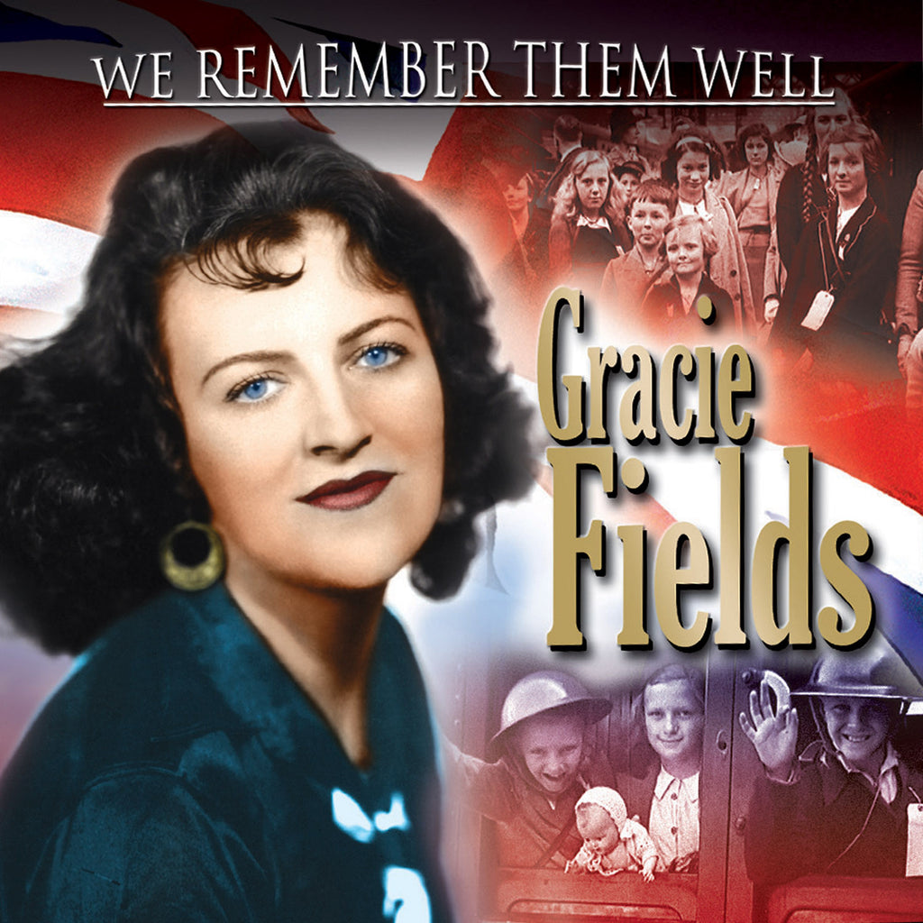 We Remember Them Well: Gracie Fields