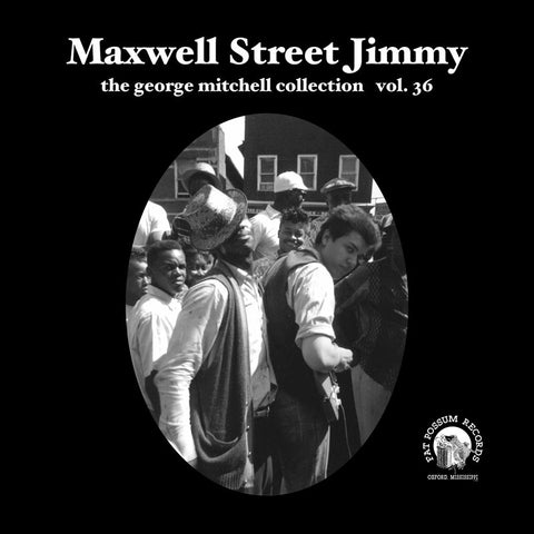 Vol 36 - Maxwell Street Jimmy
