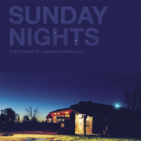 Sunday Nights: The Songs of Junior Kimbrough