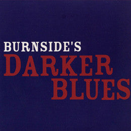 Burnside's Darker Blues