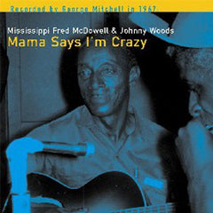 Mama Says I'm Crazy: George Mitchell Collection