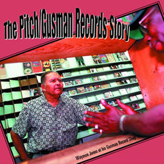 The Pitch/Gusman Records Story