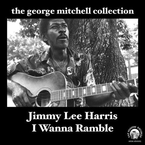 I Wanna Ramble: George Mitchell Collection