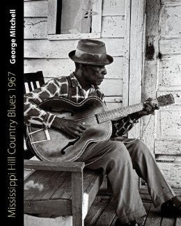 George Mitchell - Mississippi Hill Country Blues 1967 [Book]