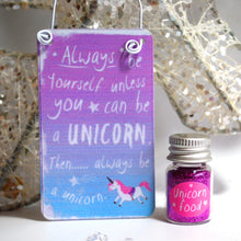 "Load image into Gallery viewer, ""Always be a Unicorn"" Metal Hanging Sign & Unicorn Glitter 'Food' Gift Set - Krystal Gifts UK"