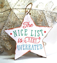 Load image into Gallery viewer, Wooden Star Christmas Decoration - 'Nice List Is Overrated!' - Krystal Gifts UK