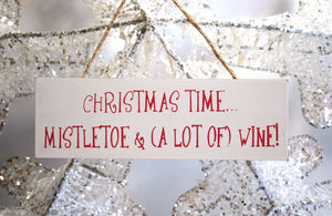 "Christmas Time Mistletoe & Alot Of Wine"" Hanging Decorative Sign Plaque"
