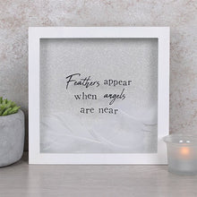 "Load image into Gallery viewer, ""Feathers Appear When Angels Are Near Glitter White Box Frame Gift"