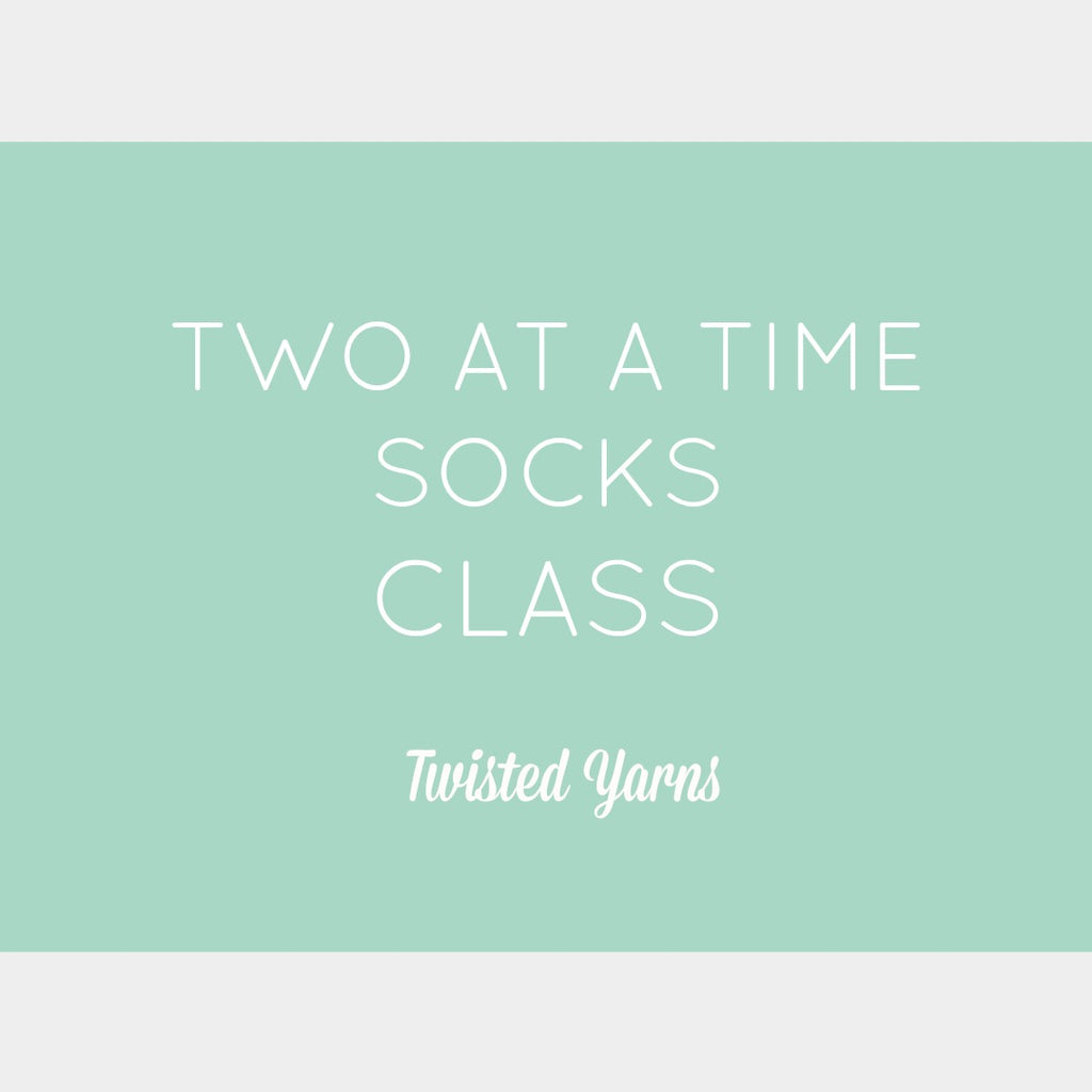Two at a Time Sock Class