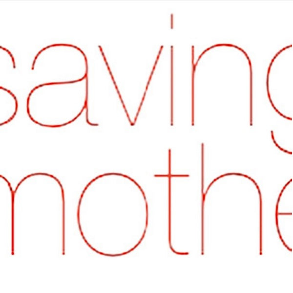 Saving Mothers