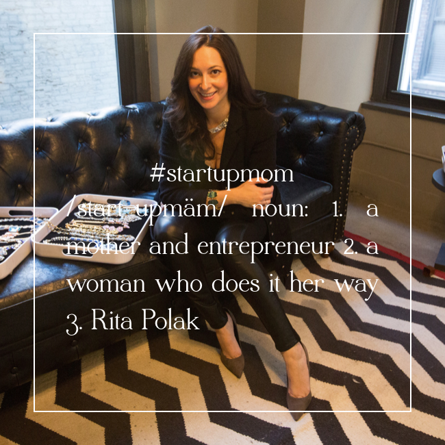 #startupmom founder of Juliet and Co. Rita Polak