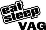 Eat Sleep VAG Decal Sticker