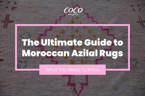 The Ultimate Guide to Moroccan Azilal Rugs: What You Need to Know