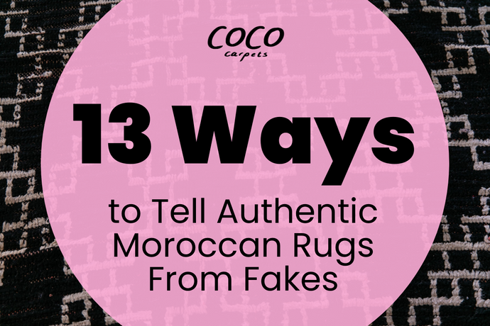 13 Ways to Tell Authentic Moroccan Rugs From Fakes