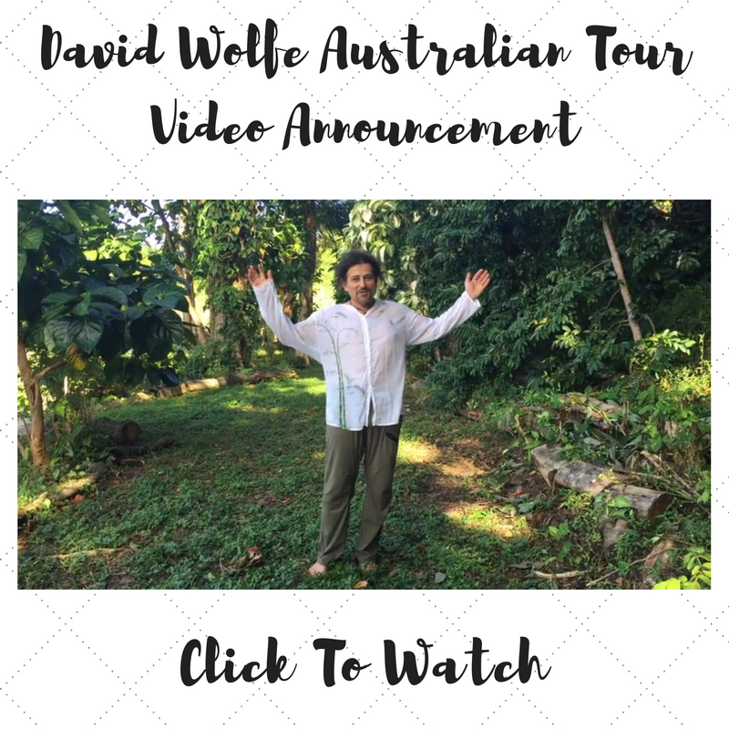 A Message From David Wolfe To Australia!