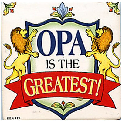 Opa is the Greatest!