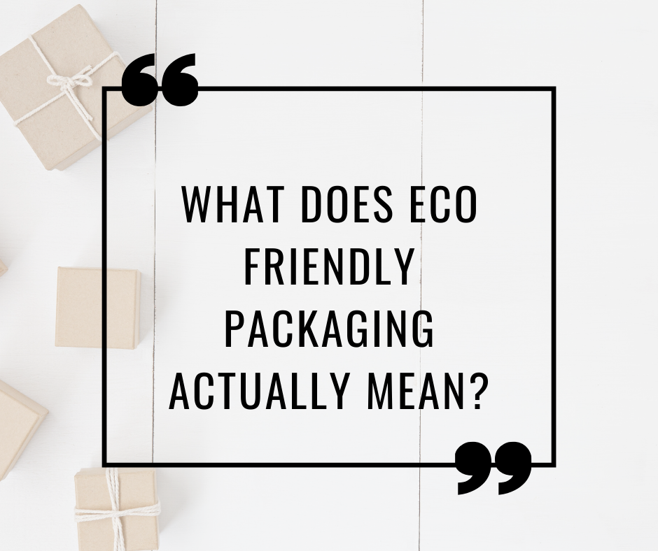 What does eco friendly packaging mean?