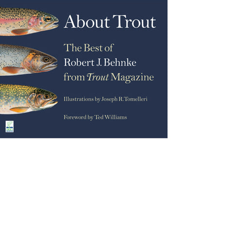 About Trout: The Best of Robert Behnke from Trout Magazine