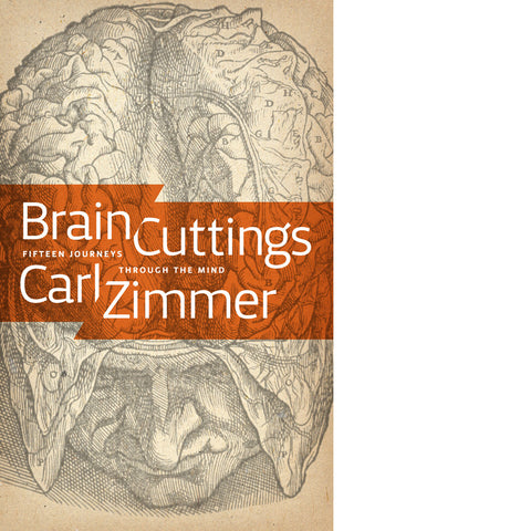 Brain Cuttings: Fifteen Journeys Through the Mind (eBook)