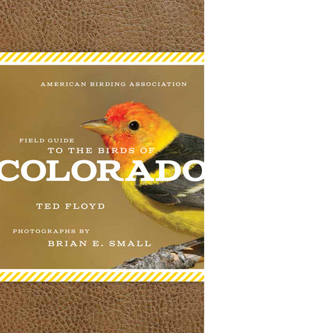 American Birding Association Field Guide to Birds of Colorado