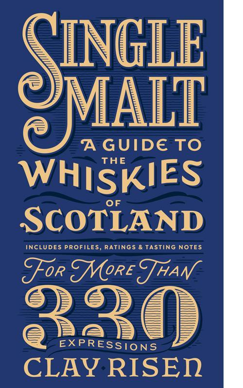 Single Malt: A Guide to the Whiskies of Scotland