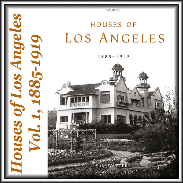 Houses of Los Angeles 1885-1935