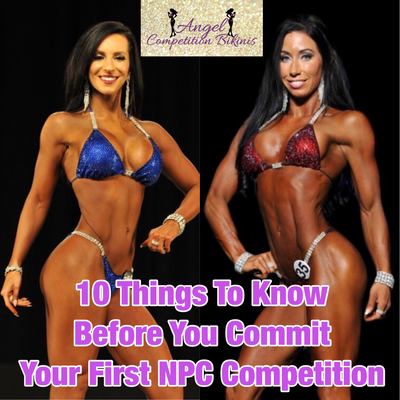 10 Things To Know Before You Commit To Your First NPC Competition