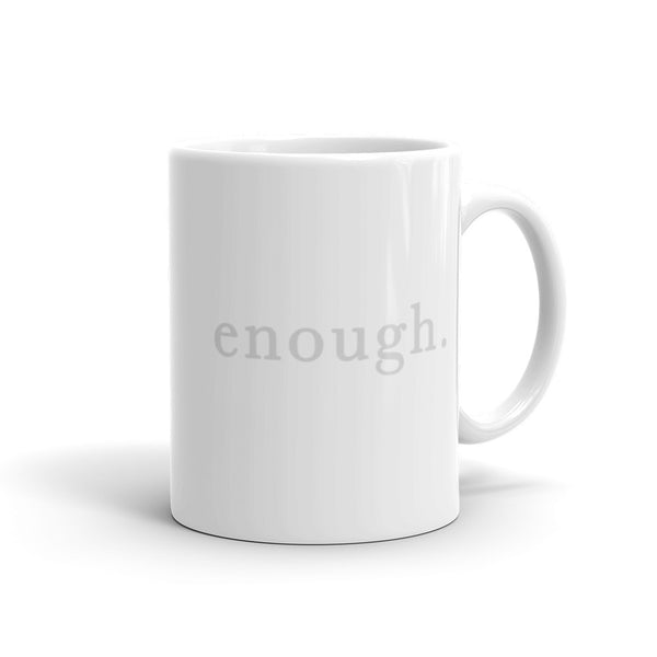 Enough. Coffee Mug