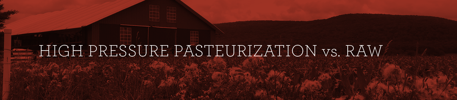 High Pressure Pasteurization ≠ Raw