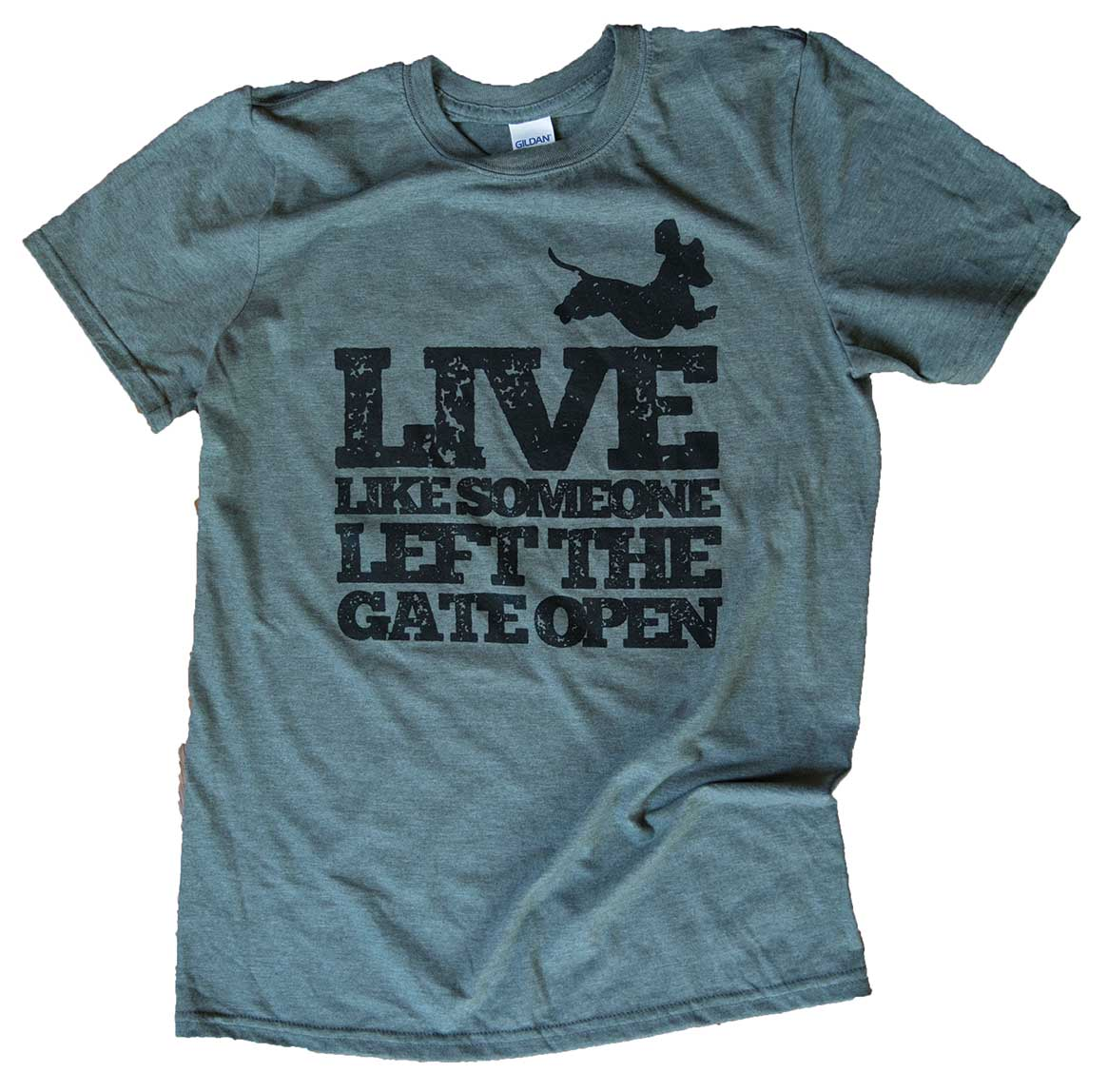 t shirt live like someone left the gate open hollywood feed