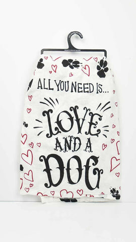Dish Towel - All You Need is Love and a Dog